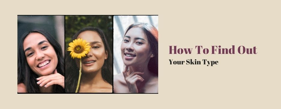 Find Out What Skin Type You Have