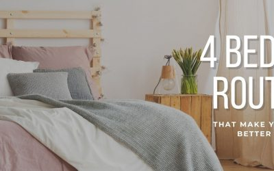 4 Bedtime Routines that Make Your Morning Better and Happier