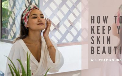 How to Keep Your Skin Beautiful All Year Round?
